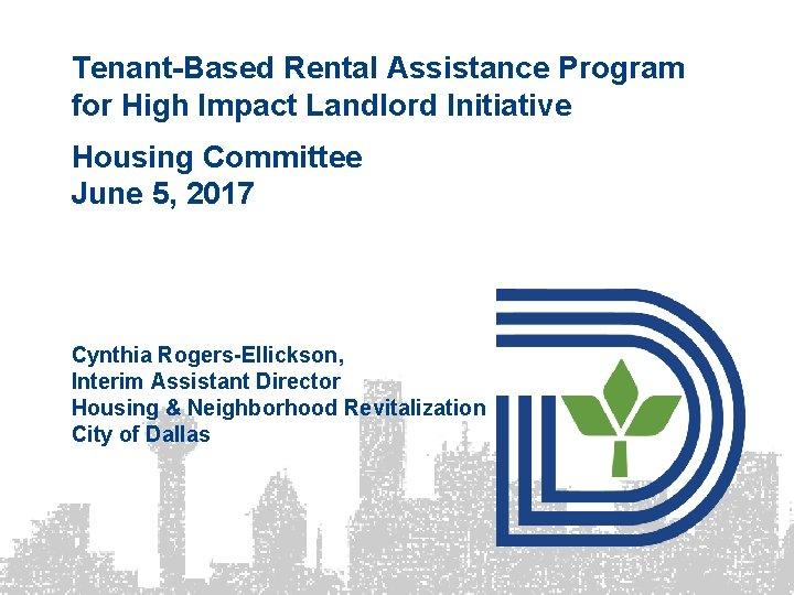 Tenantbased Rental Assistance Program For High Impact Landlord