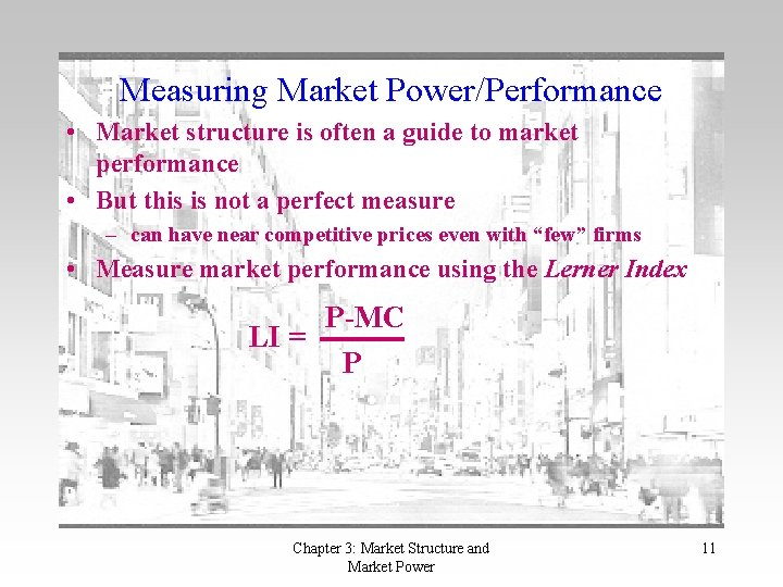 Measuring Market Power/Performance • Market structure is often a guide to market performance •