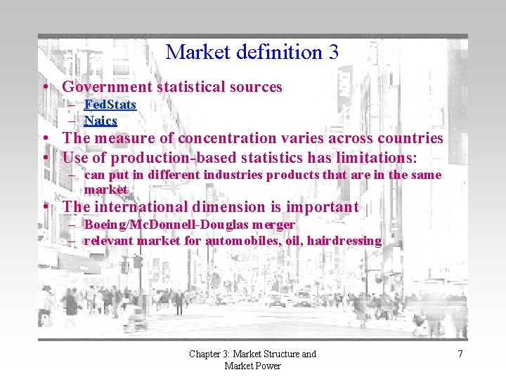 Market definition 3 • Government statistical sources – Fed. Stats – Naics • The