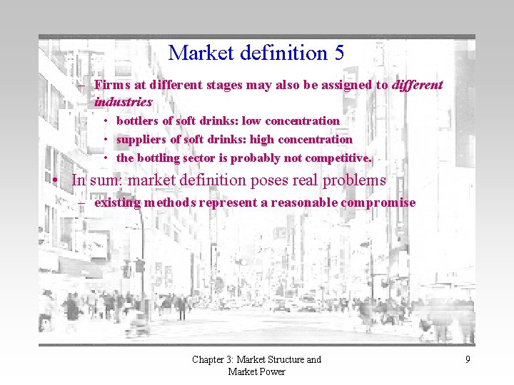 Market definition 5 – Firms at different stages may also be assigned to different