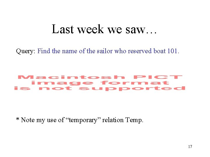Last week we saw… Query: Find the name of the sailor who reserved boat