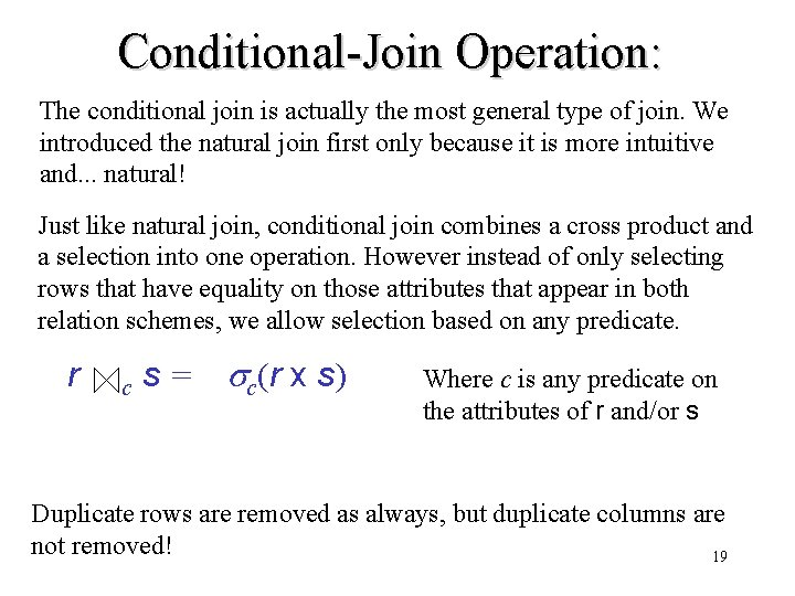 Conditional-Join Operation: The conditional join is actually the most general type of join. We