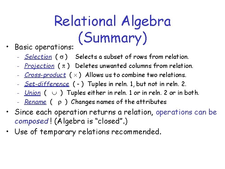 Relational Algebra (Summary) • Basic operations: – – – Selection ( ) Selects a