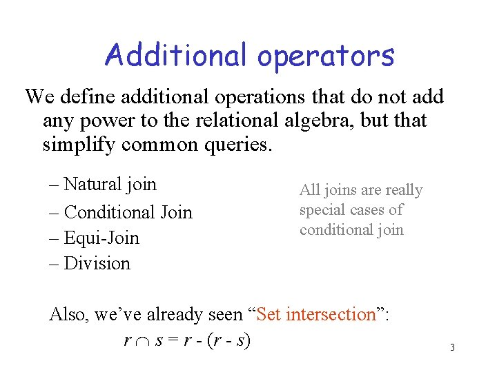 Additional operators We define additional operations that do not add any power to the