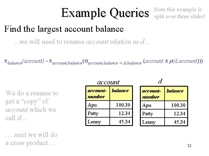 Example Queries Note this example is split over three slides! Find the largest account