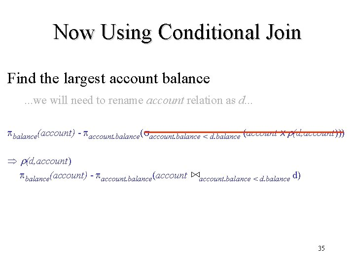 Now Using Conditional Join Find the largest account balance. . . we will need