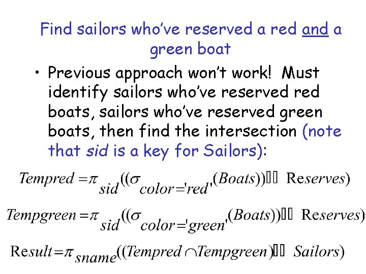 Find sailors who've reserved a red and a green boat • Previous approach won't