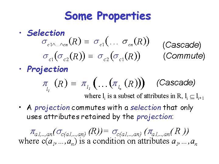 Some Properties • Selection c 1Ù. . . Ù cn ( R) º c
