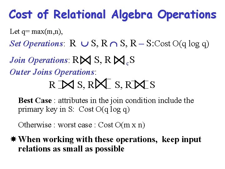 Cost of Relational Algebra Operations Let q= max(m, n), Set Operations: R S, R