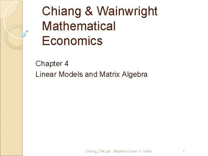 Chiang & Wainwright Mathematical Economics Chapter 4 Linear Models and Matrix Algebra Chiang_Ch 4.