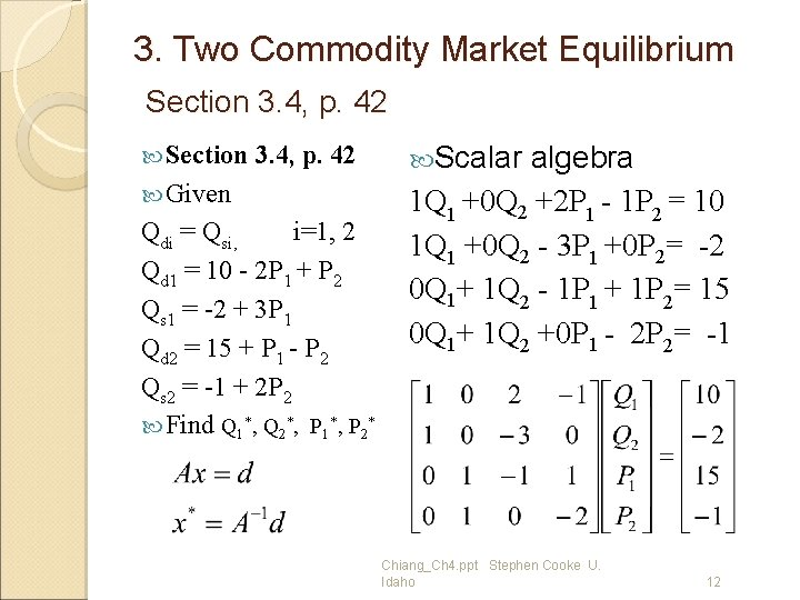3. Two Commodity Market Equilibrium Section 3. 4, p. 42 Given Qdi = Qsi,