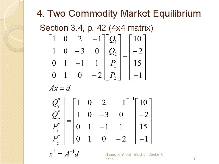 4. Two Commodity Market Equilibrium Section 3. 4, p. 42 (4 x 4 matrix)