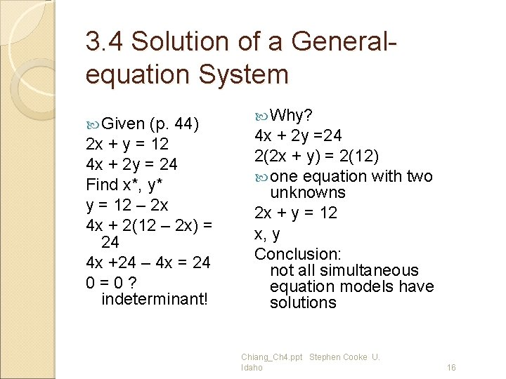 3. 4 Solution of a Generalequation System Given (p. 44) 2 x + y