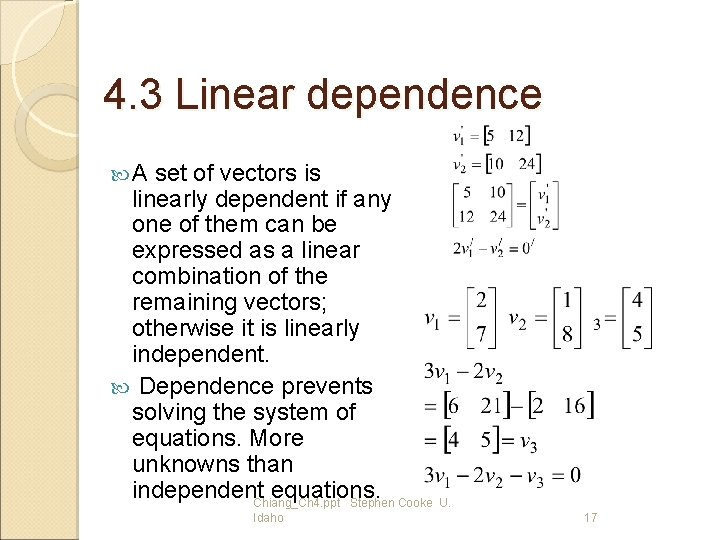 4. 3 Linear dependence A set of vectors is linearly dependent if any one