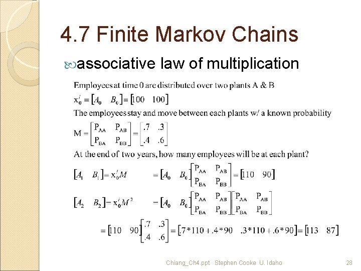 4. 7 Finite Markov Chains associative law of multiplication Chiang_Ch 4. ppt Stephen Cooke