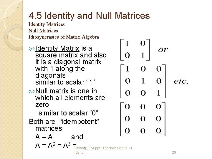 4. 5 Identity and Null Matrices Identity Matrices Null Matrices Idiosyncrasies of Matrix Algebra