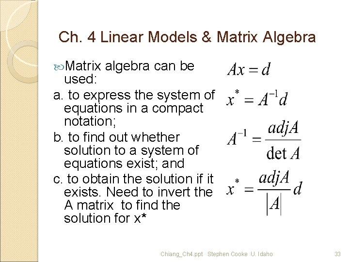 Ch. 4 Linear Models & Matrix Algebra Matrix algebra can be used: a. to