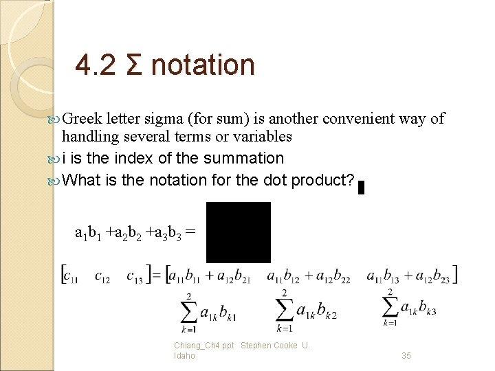 4. 2 Σ notation Greek letter sigma (for sum) is another convenient way of