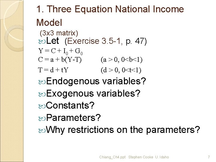 1. Three Equation National Income Model (3 x 3 matrix) Let (Exercise 3. 5