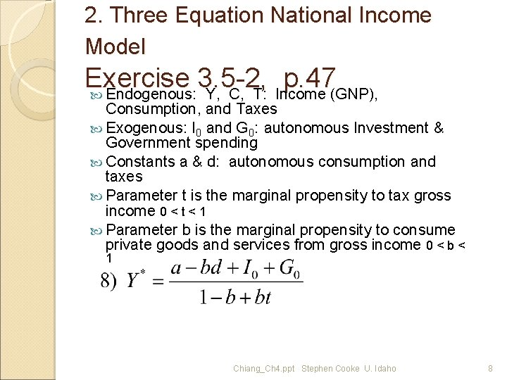 2. Three Equation National Income Model Exercise 3. 5 -2, p. 47 Endogenous: Y,