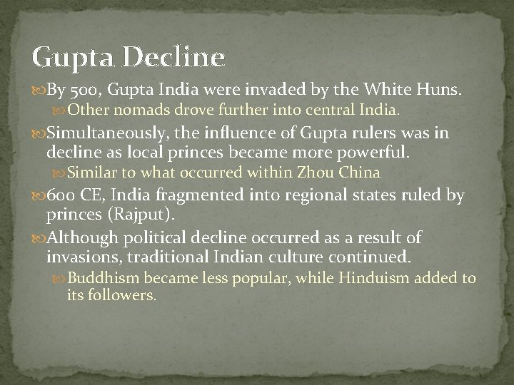 Gupta Decline By 500, Gupta India were invaded by the White Huns. Other nomads