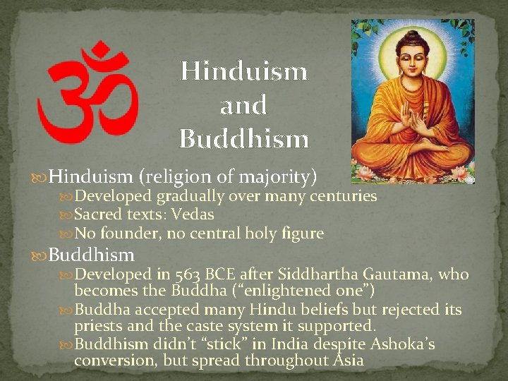Hinduism and Buddhism Hinduism (religion of majority) Developed gradually over many centuries Sacred texts: