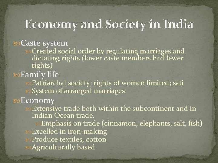 Economy and Society in India Caste system Created social order by regulating marriages and