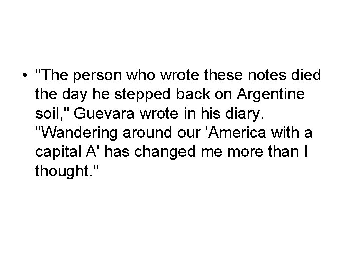 """• """"The person who wrote these notes died the day he stepped back"""