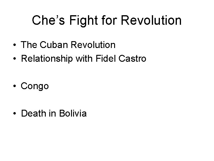 Che's Fight for Revolution • The Cuban Revolution • Relationship with Fidel Castro •