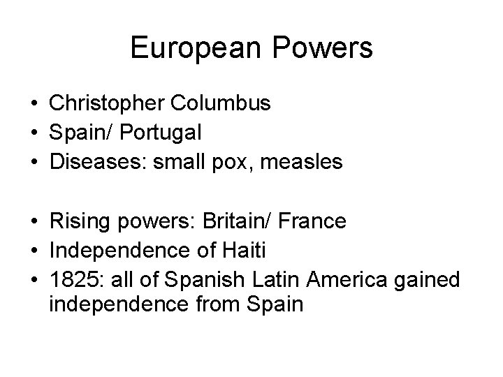 European Powers • Christopher Columbus • Spain/ Portugal • Diseases: small pox, measles •