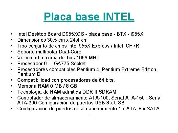 Placa base INTEL • • • Intel Desktop Board D 955 XCS - placa
