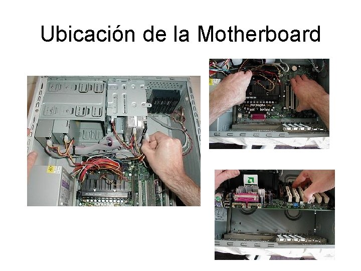 Ubicación de la Motherboard