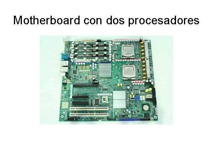 Motherboard con dos procesadores
