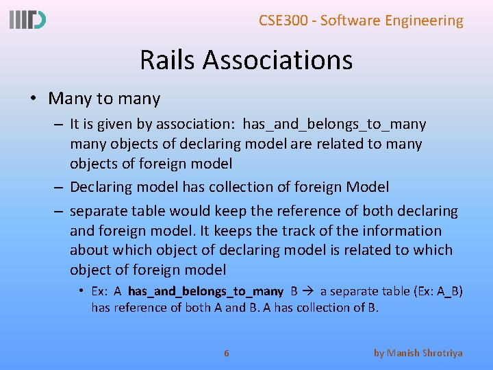 CSE 300 - Software Engineering Rails Associations • Many to many – It is