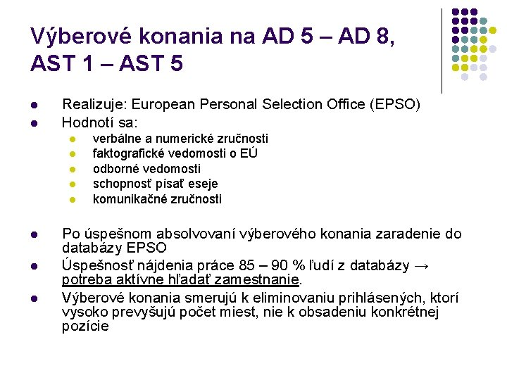 Výberové konania na AD 5 – AD 8, AST 1 – AST 5 l