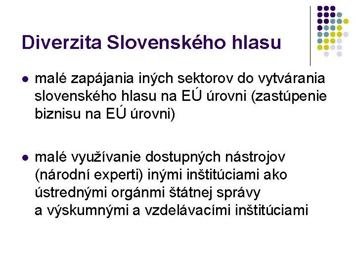 Diverzita Slovenského hlasu l malé zapájania iných sektorov do vytvárania slovenského hlasu na EÚ
