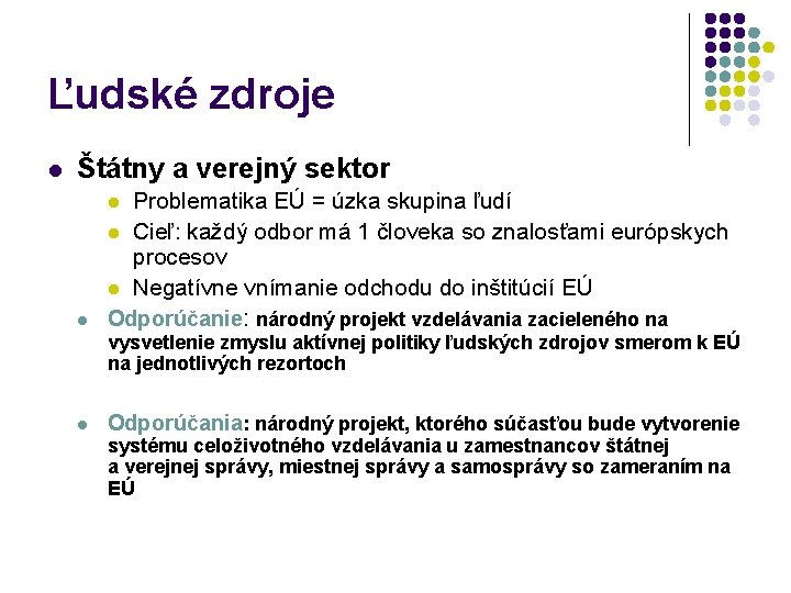 Ľudské zdroje l Štátny a verejný sektor Problematika EÚ = úzka skupina ľudí l