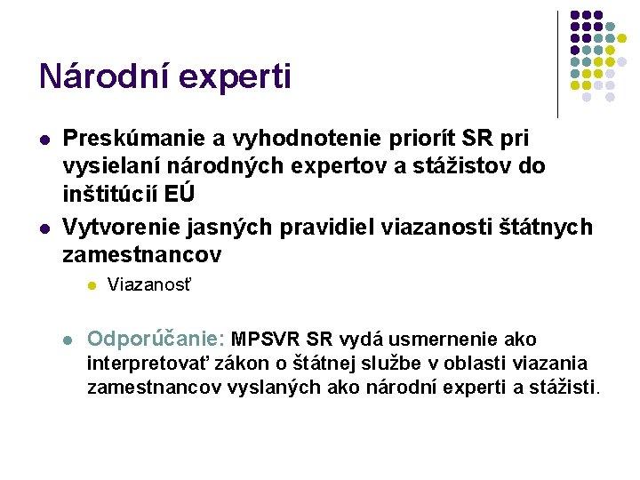 Národní experti l l Preskúmanie a vyhodnotenie priorít SR pri vysielaní národných expertov a