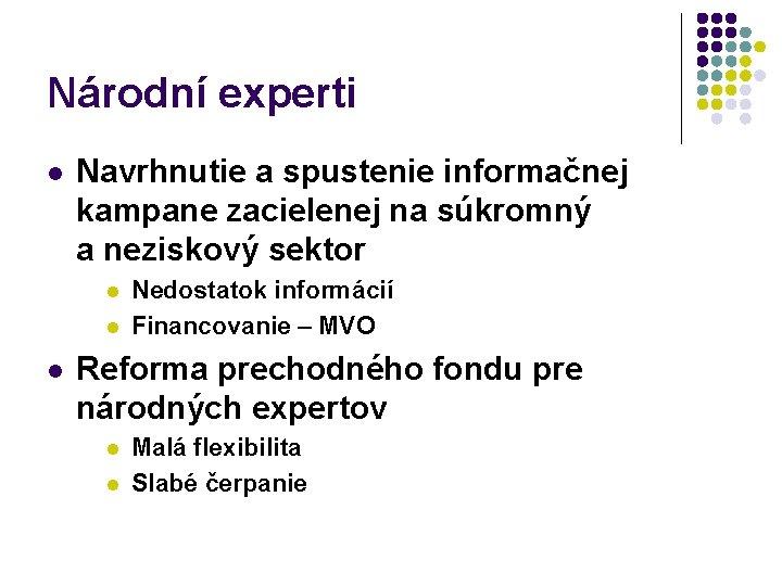 Národní experti l Navrhnutie a spustenie informačnej kampane zacielenej na súkromný a neziskový sektor