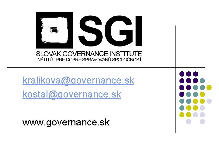 kralikova@governance. sk kostal@governance. sk www. governance. sk