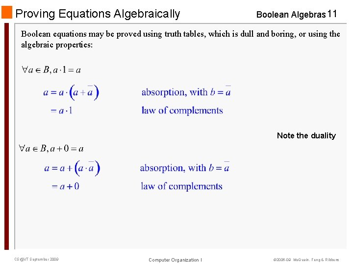 Proving Equations Algebraically Boolean Algebras 11 Boolean equations may be proved using truth tables,