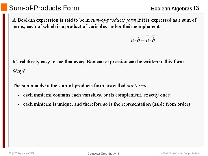 Sum-of-Products Form Boolean Algebras 13 A Boolean expression is said to be in sum-of-products