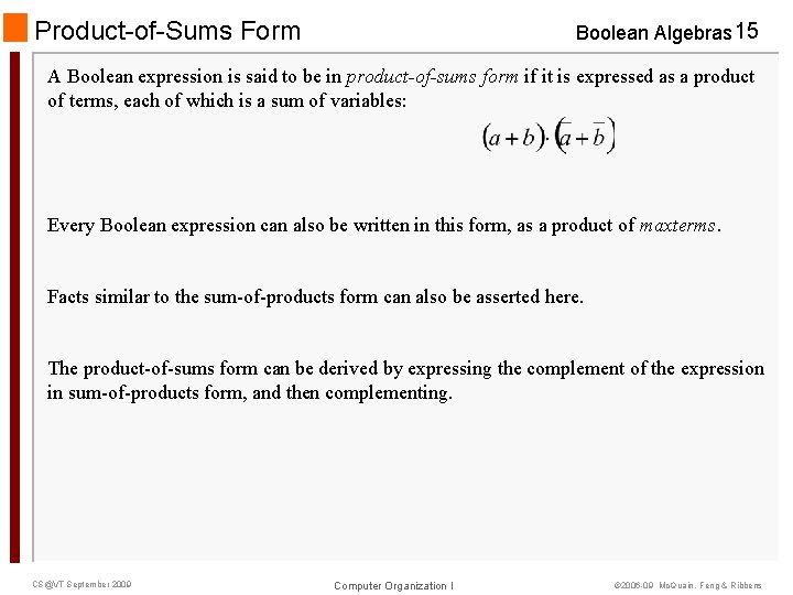 Product-of-Sums Form Boolean Algebras 15 A Boolean expression is said to be in product-of-sums