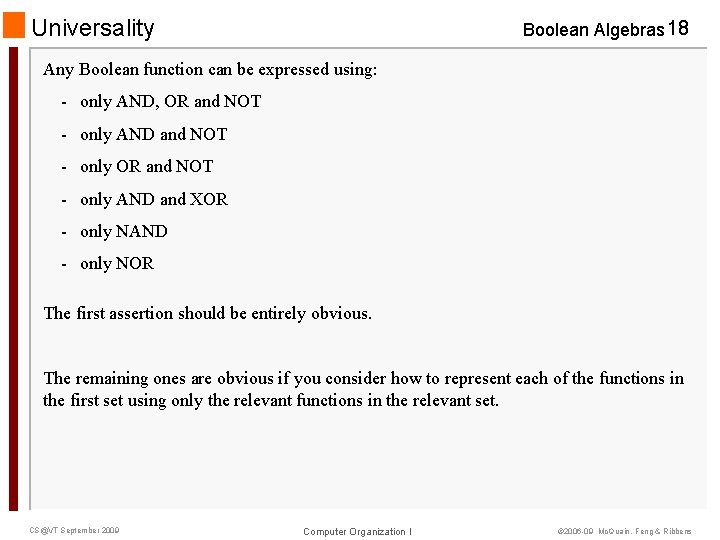 Universality Boolean Algebras 18 Any Boolean function can be expressed using: - only AND,