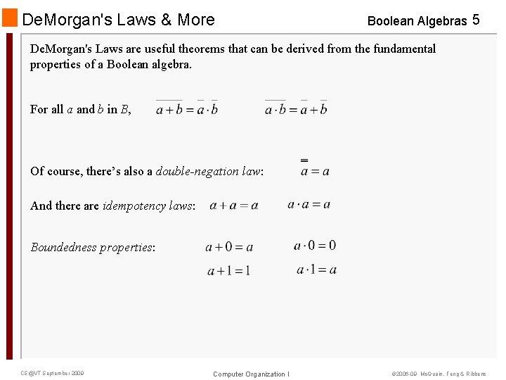 De. Morgan's Laws & More Boolean Algebras 5 De. Morgan's Laws are useful theorems