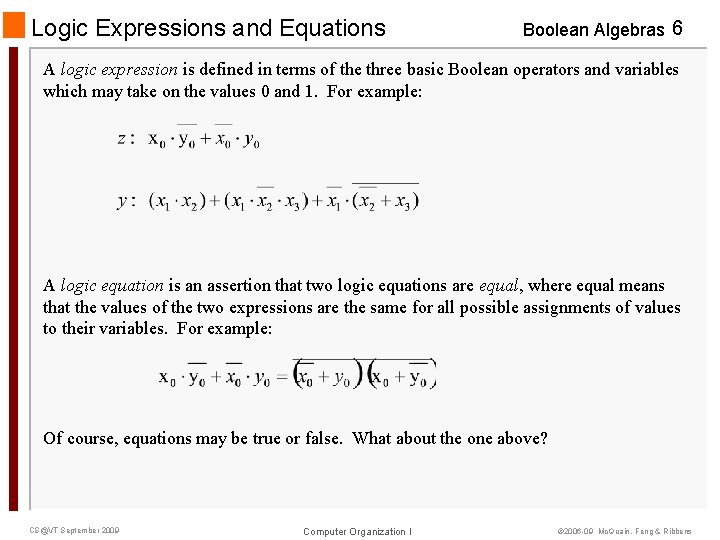 Logic Expressions and Equations Boolean Algebras 6 A logic expression is defined in terms