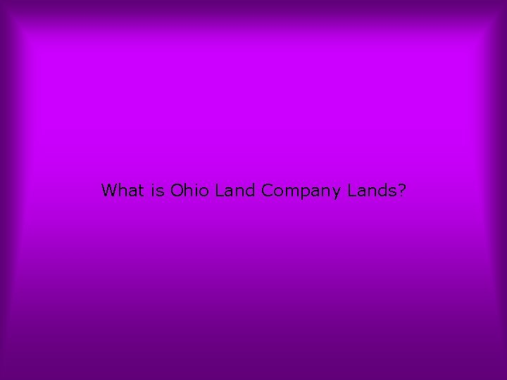 What is Ohio Land Company Lands?