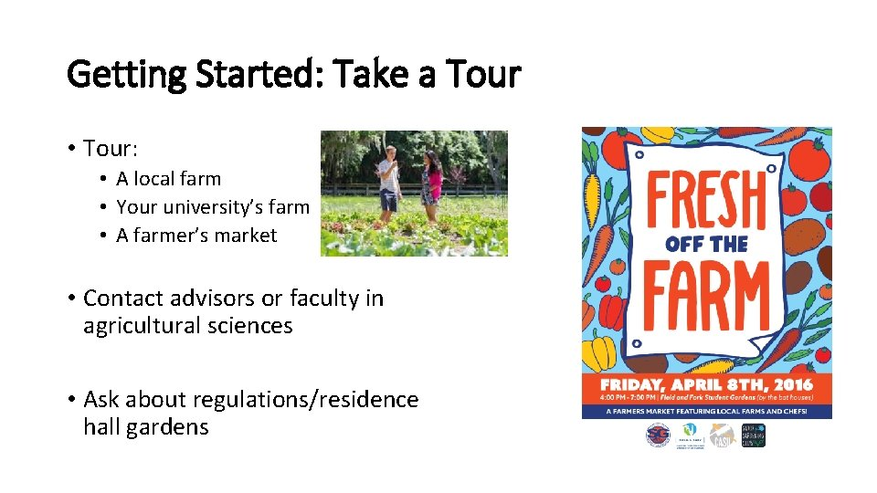 Getting Started: Take a Tour • Tour: • A local farm • Your university's