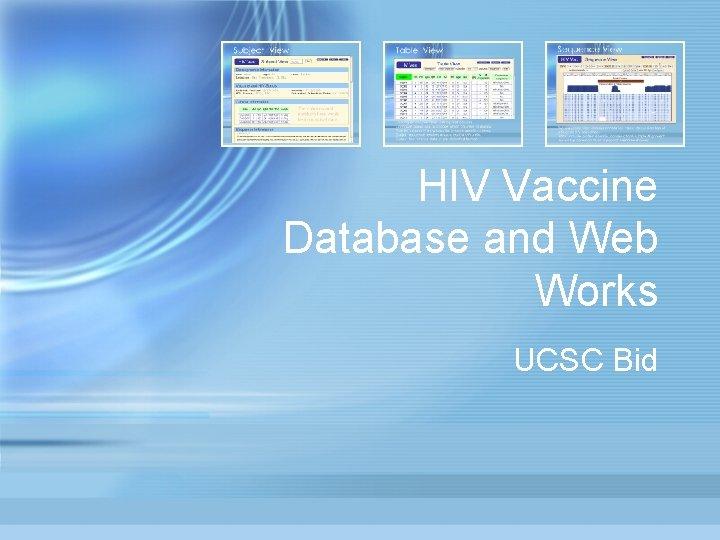 HIV Vaccine Database and Web Works UCSC Bid