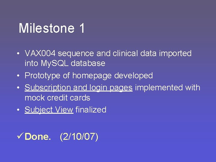 Milestone 1 • VAX 004 sequence and clinical data imported into My. SQL database